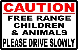 Jesiceny New Tin Sign Caution Free Range Children & Animals Drive Slowly Slow Down Neighbor Speeds Slower. Aluminum Metal Road Sign Wall Decoration 8x12 INCH
