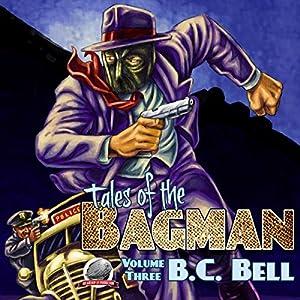 Tales of the Bagman, Volume 3 Audiobook