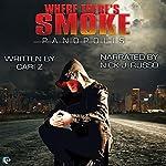 Where There's Smoke: Panopolis, Book 1 |  Cari Z.