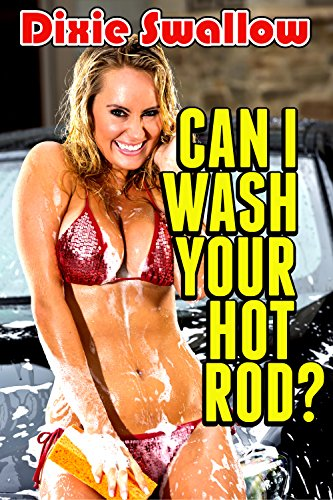 Can I Wash Your Hot Rod? Little Giant Rod