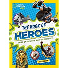 The Book of Heroes: Tales of History's Most Daring Dudes (History (World))