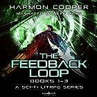 The Feedback Loop: Books 1-3 Hörbuch von Harmon Cooper Gesprochen von: Jeff Hays,  Soundbooth Theater