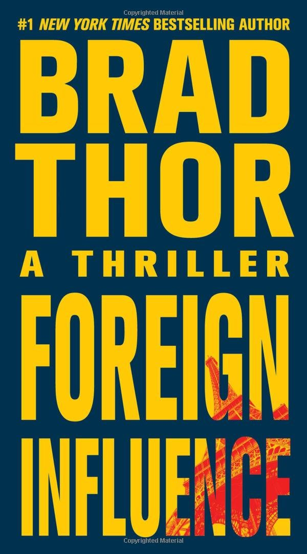 Foreign Influence: A Thriller (The Scot Harvath Series, Band 9)