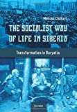 "Melissa Chakars, ""The Socialist Way of Life in Siberia: Transformation in Buryatia"" (Central European UP, 2014)"