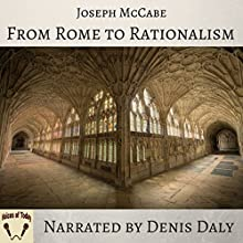 From Rome to Rationalism Audiobook by Joseph McCabe Narrated by Denis Daly