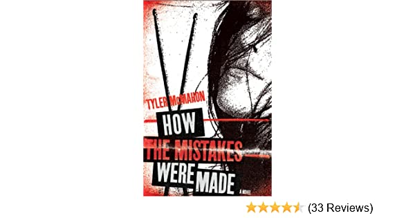 703d76cd77d How the Mistakes Were Made  A Novel  Tyler McMahon  9781250000910   Amazon.com  Books