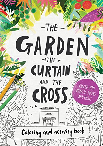 The Garden, the Curtain & the Cross - Coloring Book