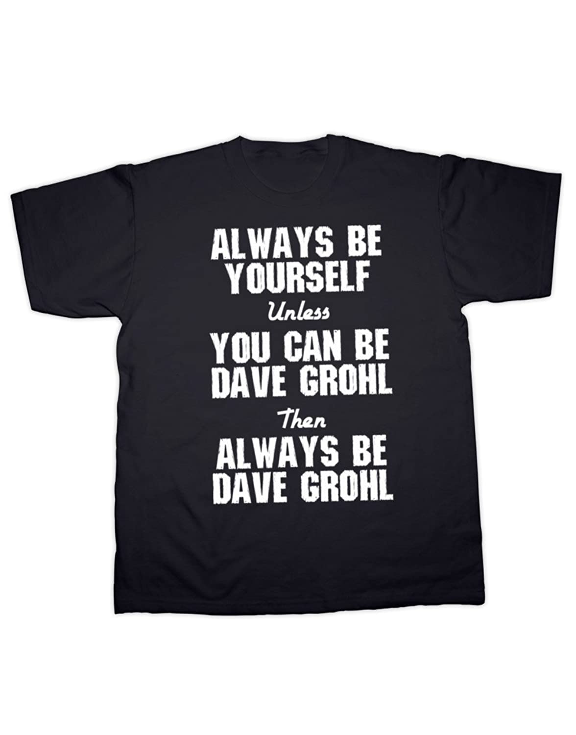 Sherbet Dip Always be Grohl T-Shirt. All Sizes (Small - 5XL)