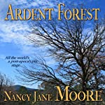 Ardent Forest | Nancy Jane Moore