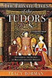 Image of The Private Lives of the Tudors: Uncovering the Secrets of Britain's Greatest Dynasty