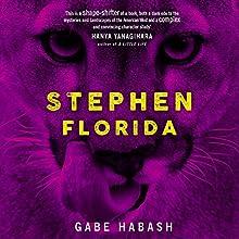 Stephen Florida   Livre audio Auteur(s) : Gabe Habash Narrateur(s) : Will Damron