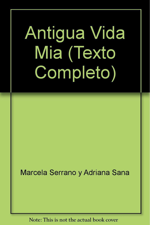 Antigua Vida Mia (Texto Completo) Audio, Cassette – 2004