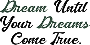 """Fabulous Decor Dream Until Your Dreams Come True Wall Decal Inspirational Quote Wall Art - 58"""" x 30"""" (Black & Green, Large)"""