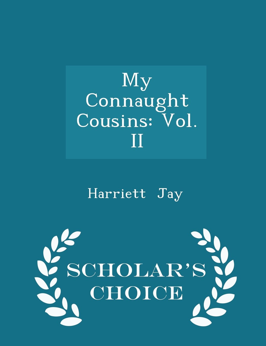 My Connaught Cousins: Vol. II - Scholar's Choice Edition ebook