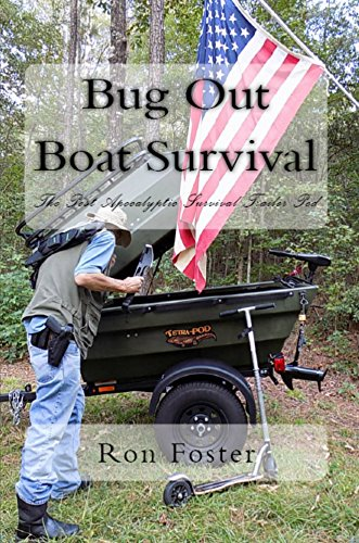 Bug Out Boat Survival: The Post Apocalyptic Survival Trailer Pod (Aftermath Survival Book 3) by [Foster, Ron]