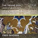 The Triune God: Audio Lectures: 9 Lessons on the Biblical Revelation and Its Doctrinal Implications | Fred Sanders