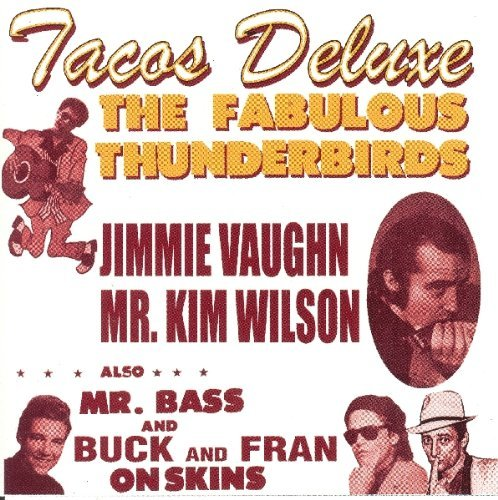 Tacos Deluxe by Fabulous Thunderbirds (2003-09-23) (Taco Cd)