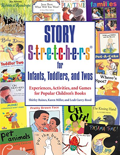 Story S-t-r-e-t-c-h-e-r-s® for Infants, Toddlers, and Twos: Experiences, Activities, and Games for Popular Children's Bo