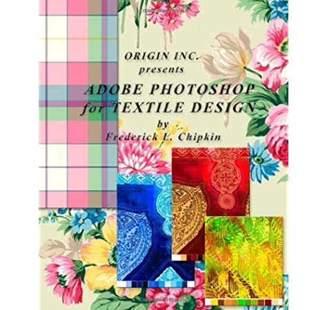 Adobe Photoshop For Textile Design For Adobe Photoshop Cs6 Frederick L Chipkin 9780972731768 Amazon Com Books