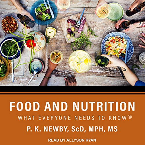 Food and Nutrition: What Everyone Needs to Know by Tantor Audio