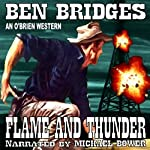 Flame and Thunder: An O'Brien Western, Book 15 | Ben Bridges