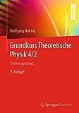 Grundkurs Theoretische Physik 4/2: Thermodynamik (Springer-Lehrbuch)