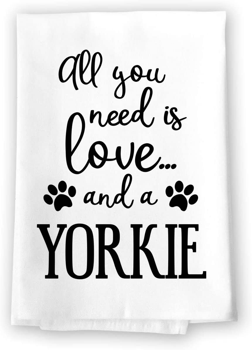 Honey Dew Gifts Funny Towels, All You Need is Love and a Yorkie Kitchen Towel, Dish Towel, Kitchen Decor, Multi-Purpose Pet and Dog Lovers Kitchen Towel, 27 inch by 27 inch Cotton Flour Sack Towel