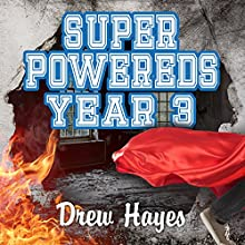 Super Powereds: Year 3: Super Powereds, Book 3 Audiobook by Drew Hayes Narrated by Kyle McCarley