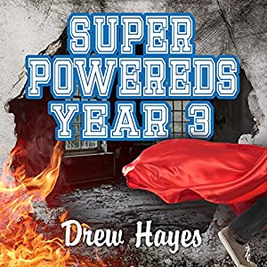 Super Powereds: Year 3 Audiobook