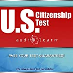 US Citizenship Test AudioLearn: Complete Audio Review for the United States of America Citizenship Test! | AudioLearn Content Team