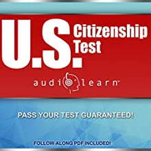 US Citizenship Test AudioLearn: Complete Audio Review for the United States of America Citizenship Test! Audiobook by AudioLearn Content Team Narrated by Tom Askin