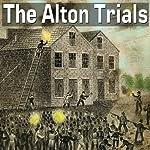 The Alton Trials | William S Lincoln