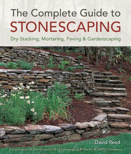 The Complete Guide to Stonescaping: Dry-Stacking, Mortaring, Paving & Gardenscaping (How To Build A Stone Wall)