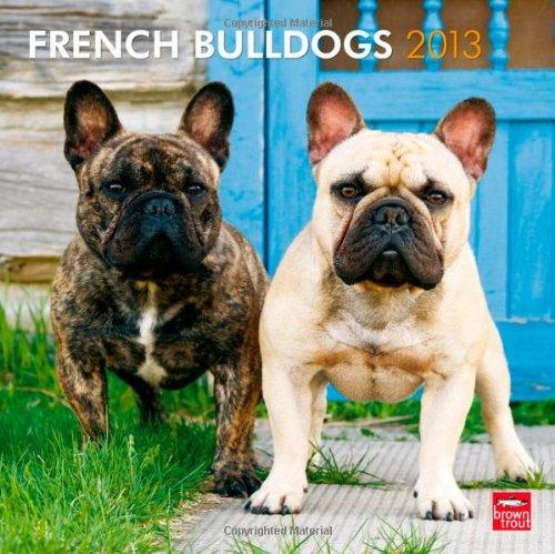 French Bulldogs 2013 - Französische Bulldoggen - Original BrownTrout-Kalender