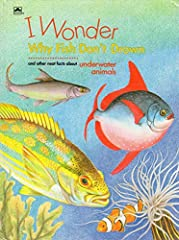 A look at fish and other underwater creatures discusses what a fish is, if sea horses can gallop, if starfish twinkle, what jellyfish are made of, and other facts.