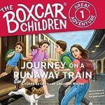 Journey on a Runaway Train: The Boxcar Children Great Adventure, Book 1 | Gertrude Chandler Warner,Dee Garretson,JM Lee