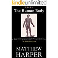 THE HUMAN BODY: Amazing Facts, Awesome Interactive Trivia, Cool Pictures & Fun Quiz for Kids - The BEST Book Strategy That Helps Guide Children to Learn ... World (Did You Know 17) (English Edition)