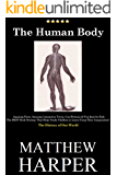 THE HUMAN BODY: Amazing Facts, Awesome Interactive Trivia, Cool Pictures & Fun Quiz for Kids - The BEST Book Strategy That Helps Guide Children to Learn ... History of Our World (Did You Know 17)