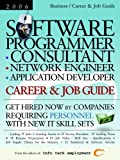 Software Programmer-Consultant-Network Engineer-Application Developer [2006] Career and Job Guide - Get Hired Now by Companies Requiring Personnel with New IT Skill Sets, , 1933639059