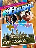 Bump! The Ultimate Gay Travel Companion - Ottowa