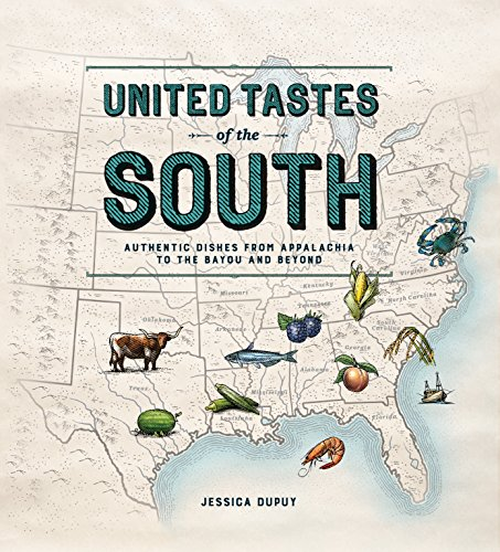 United Tastes of the South (Southern Living): Authentic Dishes from Appalachia to the Bayou and Beyond by Jessica Dupuy
