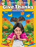 Give Thanks, Carson-Dellosa Publishing Staff, 0764710222