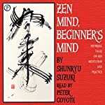 Zen Mind, Beginner's Mind: Informal Talks on Zen Meditation and Practice | Shunryu Suzuki