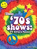 Those '70s Shows: TV Trivia & Puzzles by Andrew E. Stoner (27-Sep-2010) Paperback