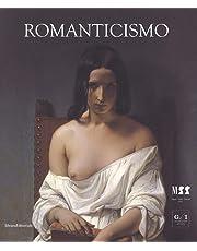 Romanticismo. Catalogo della mostra (Milano, 26 ottobre 2018-17 marzo 2019). Ediz. a colori
