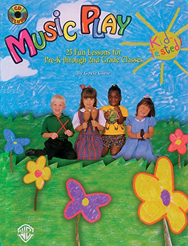 Music Play: 25 Fun Lessons for Pre-K through 2nd Grade Classes, Book & CD