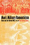 Book cover for Mao's Military Romanticism: China and the Korean War, 1950-1953