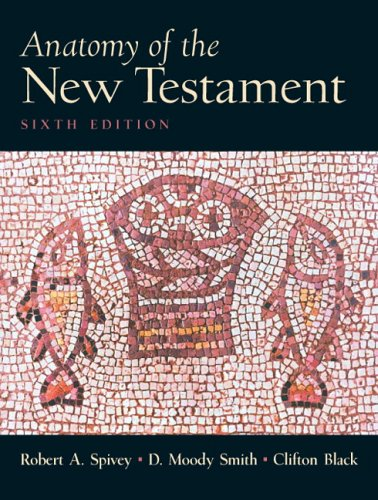 Anatomy of the New Testament (6th Edition)