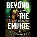 Beyond the Empire Audiobook by K. B. Wagers Narrated by Angèle Masters