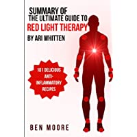Summary of Ultimate Guide to Red Light Therapy By Ari Whitten